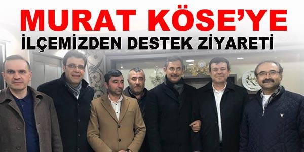 İlçemizden Murat Köse'ye destek ziyareti