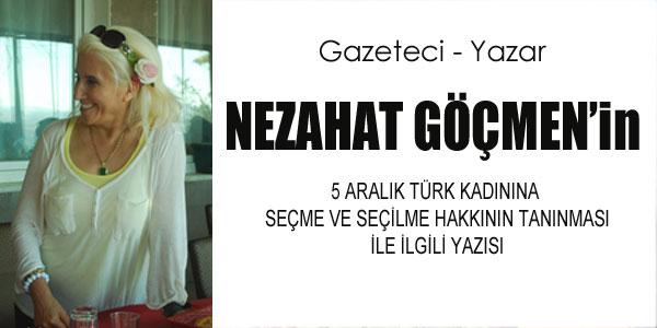 5 Aralık Türk Kadınına seçme ve seçilme hakkının tanınması