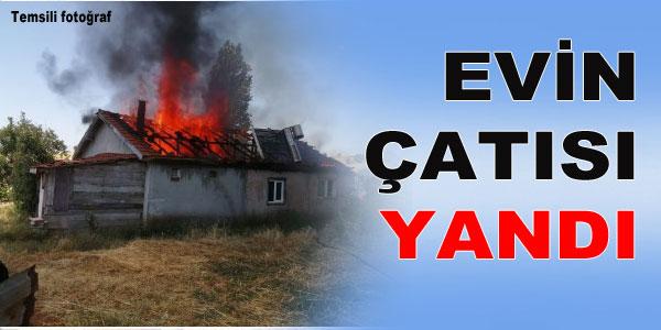 Bayramda evin çatısı yandı