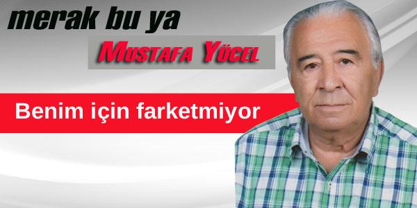 Mustafa Yücel'in köşe yazısı