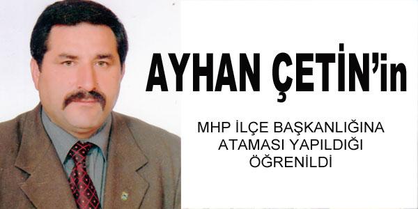 MHP ilçe Başkanlığına Ayhan Çetin atandı