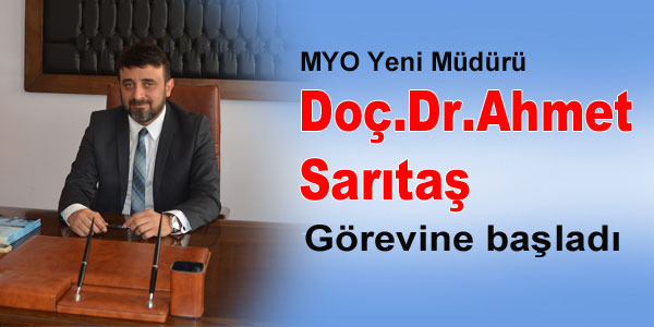 Doç.Dr. Ahmet Sarıtaş Görevine Başladı