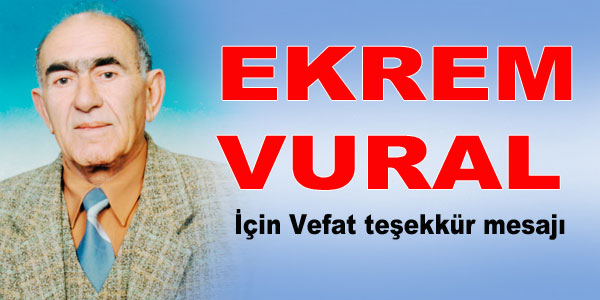 Vefat ve Teşekkür - Ekrem Vural