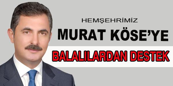 Bala'lı işadamları Murat Köse'yi yalnız bırakmadı