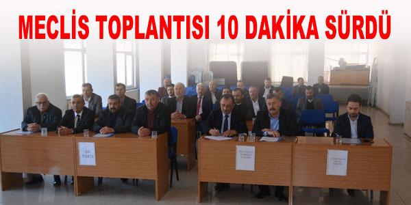 Meclis Toplantısı 10 dakika sürdü