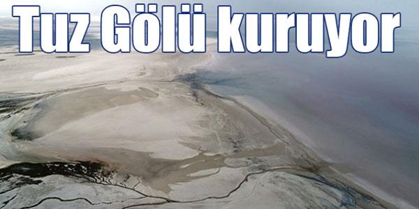 Tuz Gölü'nü bekleyen Tehlike