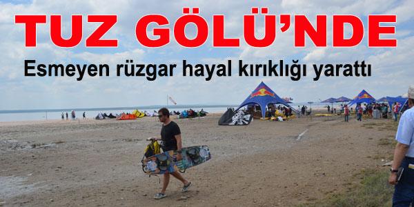 Tuz Gölü'ndeki Rüzgar Sörfü Yarışması Ertelendi