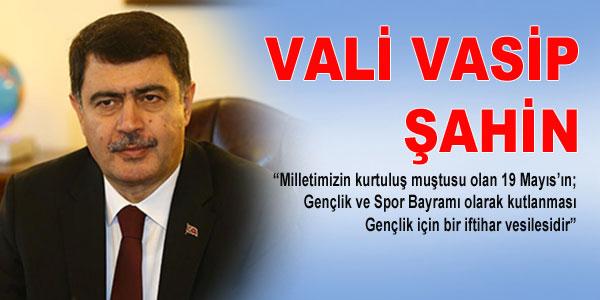 Vali Vasip Şahin'in 19 Mayıs Mesajı