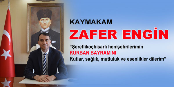 Kaymakam Zafer Engin'in bayram mesajı