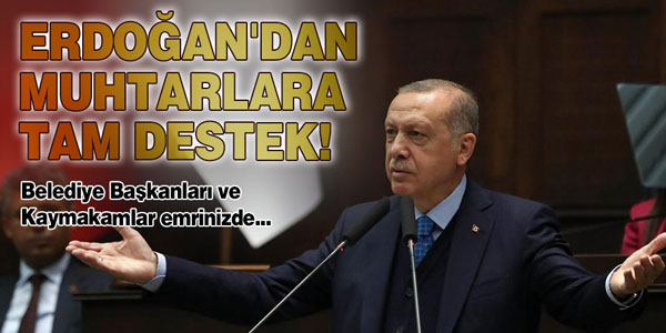 Erdoğan Muhtarlara Seslendi